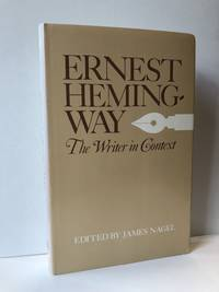 Ernest Hemingway: The Writer in Context