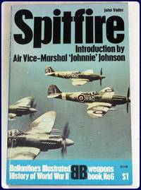 SPITFIRE. Intro. by Air Vice-Marshal 'Johnnie' Johnson.