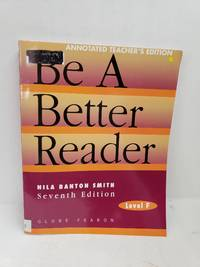 Be a Better Reader: Level F, Annotated Teacher Edition by Nila Banton Smith - Paperback - 7th Tchr - 1996-01-01 - from Renee Scriver and Biblio.com