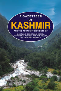 A GAZETTEER OF KASHMIR AND THE ADJACENT DISTRIC