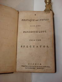 A CRITIQUE AND NOTES UPON THE PARADISE LOST. FROM THE SPECTATOR