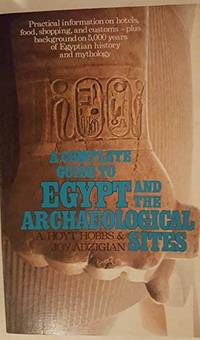 A complete guide to Egypt and the archaeological sites