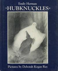 Hubknuckles. by Emily Herman - First Ed; First Printing indicated.   - 1985. - from Black Cat Hill Books (SKU: 36197)
