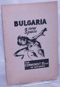 image of Bulgaria, a new Spain: The Communist terror in Bulgaria
