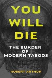 You Will Die: The Burden of Modern Taboos