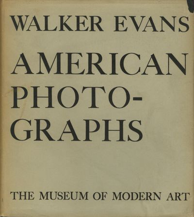 NY: Museum of Modern Art, 1938. First edition. Evans, Walker. Small 4to., 200 pp., 87 photographic p...