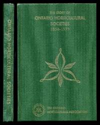 THE STORY OF ONTARIO HORTICULTURAL SOCIETIES 1854 - 1973