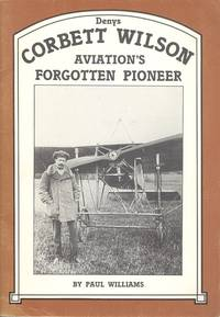 Denys Corbett Wilson: Aviation's forgotten Pioneer