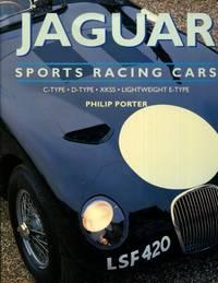 Jaguar Sports Racing Cars: C-Type, D-Type, Xkss and Lightweight E-Type