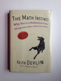 The Math Instinct   Why You're a Mathematical Genius (Along with Lobsters, Birds, Cats, and Dogs)