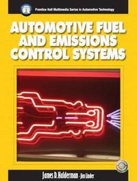 Automotive Fuel and Emissions Control System (Prentice Hall Multimedia Series in Automotive...