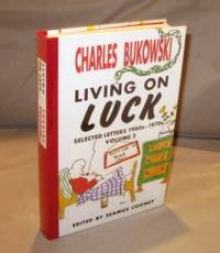 Living on Luck: Selected Letters 1960s-1970s. Volume 2. by  Charles Bukowski - Hardcover - 1995. 0876859821 - from Gregor Rare Books and Biblio.com