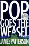 Pop! Goes the Weasel (Alex Cross novels) (Random House Large Print)
