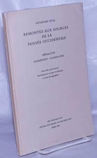 image of Remontee aux sources de la pensee occidentale; Heraclite . Parmenide . Anaxagore.  Nouvelle presentation des fragments en grec et francais et leurs doxographies
