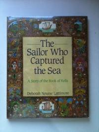 The Sailor Who Captured the Sea A Story of the Book of Kells