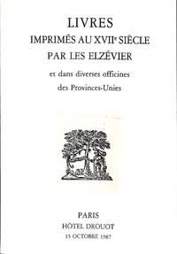 Octobre 1987- Livres Imprimés Au XVIIe Siècle Par Les Elzévier et Dans...
