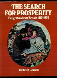 The Search for Prosperity; Emigration from Britain 1815-1930