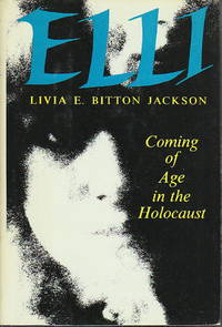 ELLI : Coming of Age in the Holocaust.