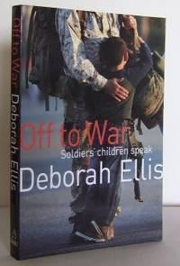 Off to War : soldiers' children speak