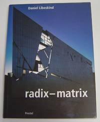 Daniel Libeskind: Radix-Matrix. Architecture and Writing.