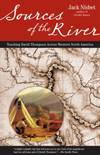 image of Sources of the River : Tracking David Thompson Across Western North America