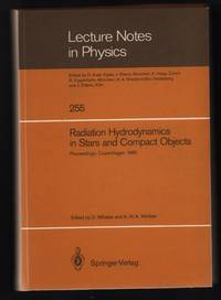 Radiation Hydrodynamics in Stars and Compact Objects: Proceedings of Colloquium No. 89 of the International Astronomical Union Held at Copenhagen University June 11-20, 1985 [Lecture Notes in Physics 255]