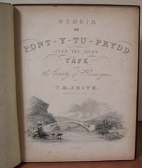 MEMOIR OF PONT-Y-TU-PRYDD OVER THE RIVER TAFE IN THE COUNTY OF GLAMORGAN.