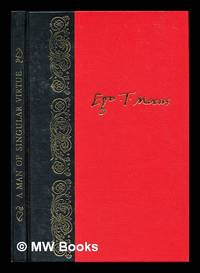 image of A man of singular virtue : being a life of Sir Thomas More by his son-in-law William Roper, and a selection of More's letters / selected, edited, and introduced by A.L. Rowse