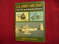 U.S. Army Aircraft Since 1947. An Illustrated Reference.