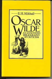 Oscar Wilde: An Annotated Bibliography Of Criticism