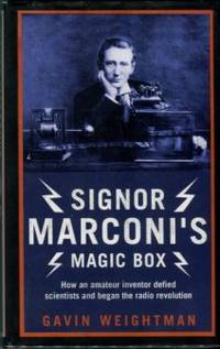 image of Signor Marconi's Magic Box: How An Amateur Inventor Defied Scientists And Began The Radio Revolution