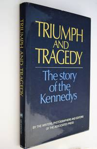 Triumph and Tragedy: The Story of the Kennedys