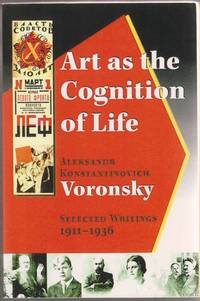 Art As the Cognition of Life, Aleksandr Konstantinovich Voronsky, Selected  Writings 1911-1936