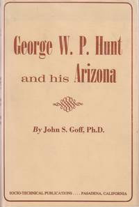 George W.P. Hunt and His Arizona