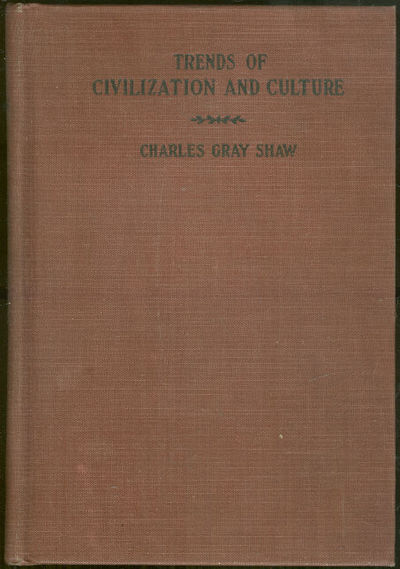 TRENDS OF CIVILIZATION AND CULTURE, Shaw, Charles Gray