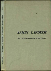 Armin Landeck.  The Catalogue Raisonne of his Prints. with a signed Ltd edition print by  June & Norman Kraeft - Hardcover - First printing - 1977 - from Antipodean Books, Maps & Prints (SKU: 8489)