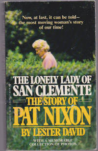 The Lonely Lady of San Clemente: The Story of Pat Nixon