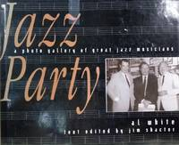 Jazz Party:  A Photo Gallery of Great Jazz Musicians