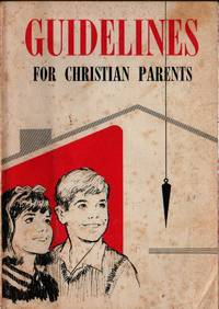Guidelines For Christian Parents