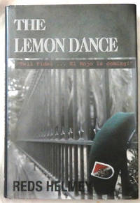 The Lemon Dance: Tell Fidel El Rojo is Coming