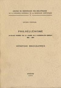 Philhellénisme: Ouvrages inspirés par la guerre de l'Indépendance Grecque (1821-1833) - Répertoire Bibliographique