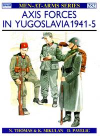 Men-At-Arms No.282: Axis Forces in Yugoslavia 1941-45