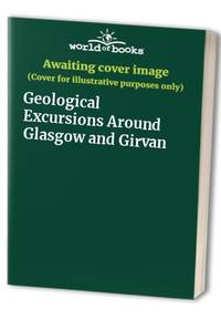 Geological Excursions Around Glasgow and Girvan