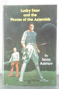 Lucky Starr and the Pirates of the Asteroids (The Lucky Starr Series) by  Isaac Asimov - First Edition - from Auger Down Books and Biblio.com