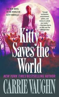 Kitty Saves the World : A Kitty Norville Novel by Carrie Vaughn - 2015