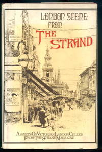 image of London Scene from The Strand: Aspects of Victorian London Culled from The Strand Magazine