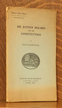 image of MR. JUSTICE HOLMES AND THE CONSTITUTION, A REVIEW OF HIS TWENTY FIVE YEARS ON THE SUPREME COURT