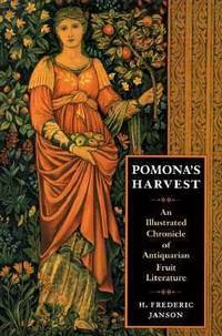 Pomona's Harvest : An Illustrated Chronicle of Antiquarian Fruit Literature