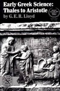 Early Greek Science : Thales to Aristotle
