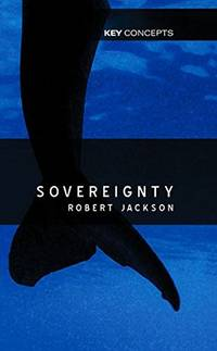 Sovereignty: The Evolution of an Idea (Key Concepts series)